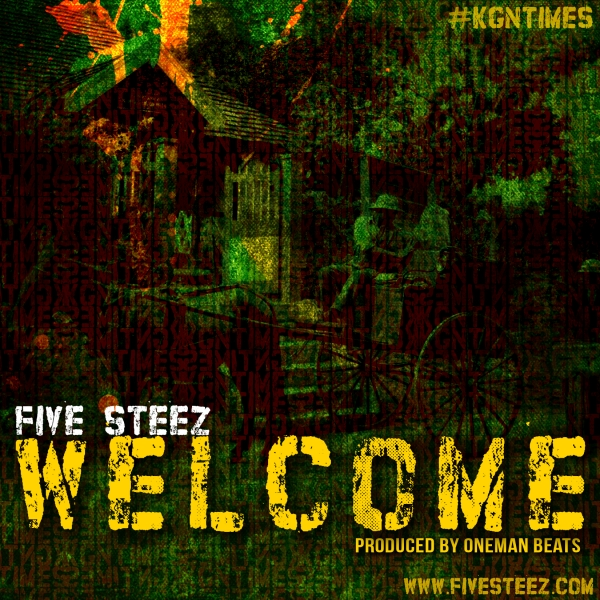 2nd Five Steez single, 'Welcome', Dropping Tuesday, August 19! #KGNTimes